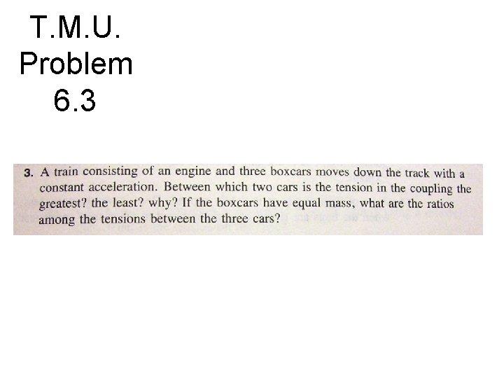 T. M. U. Problem 6. 3
