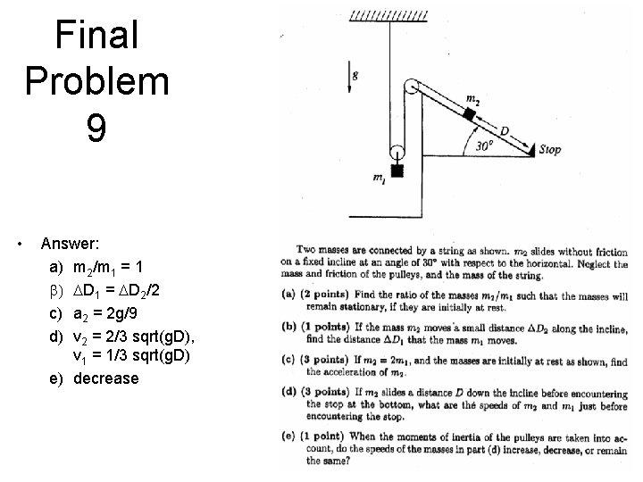 Final Problem 9 • Answer: a) m 2/m 1 = 1 b) DD 1