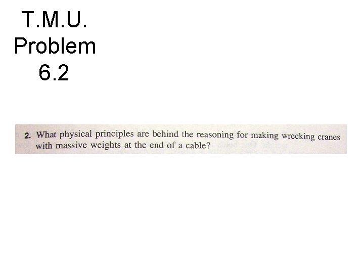 T. M. U. Problem 6. 2