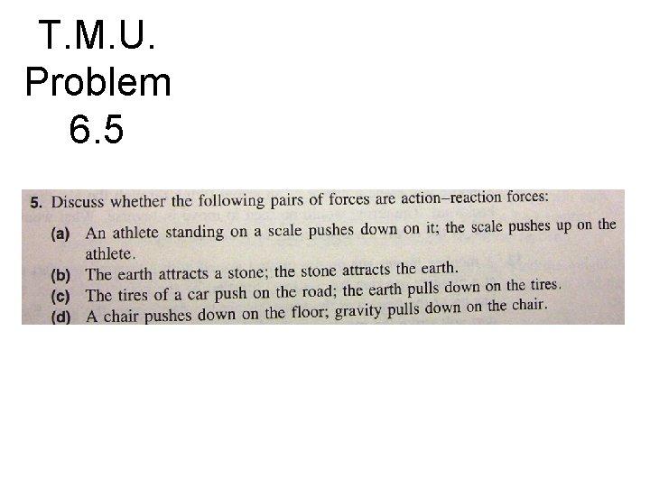 T. M. U. Problem 6. 5
