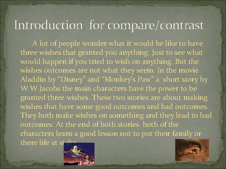 Introduction for compare/contrast A lot of people wonder what it would be like to