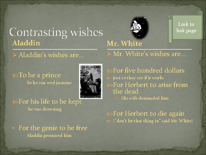 Contrasting wishes Link to link page Aladdin Mr. White Ø Aladdin's wishes are… Ø