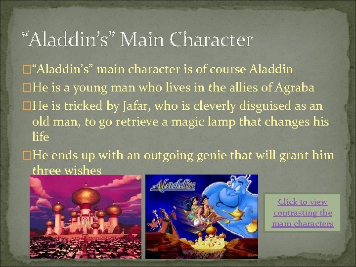 """""""Aladdin's"""" Main Character �""""Aladdin's"""" main character is of course Aladdin �He is a young"""