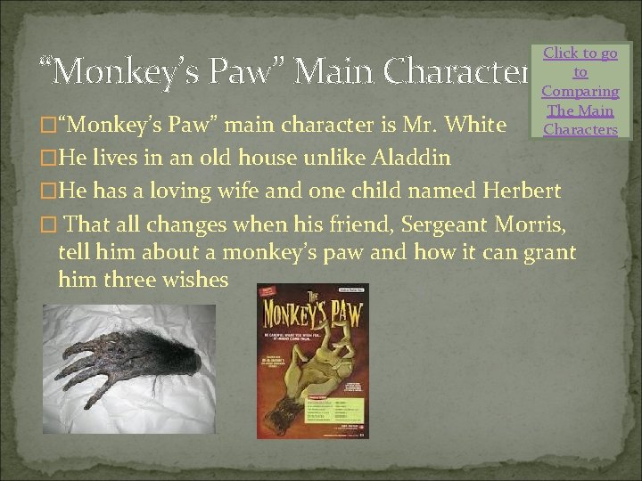 """""""Monkey's Paw"""" Main Character �""""Monkey's Paw"""" main character is Mr. White Click to go"""