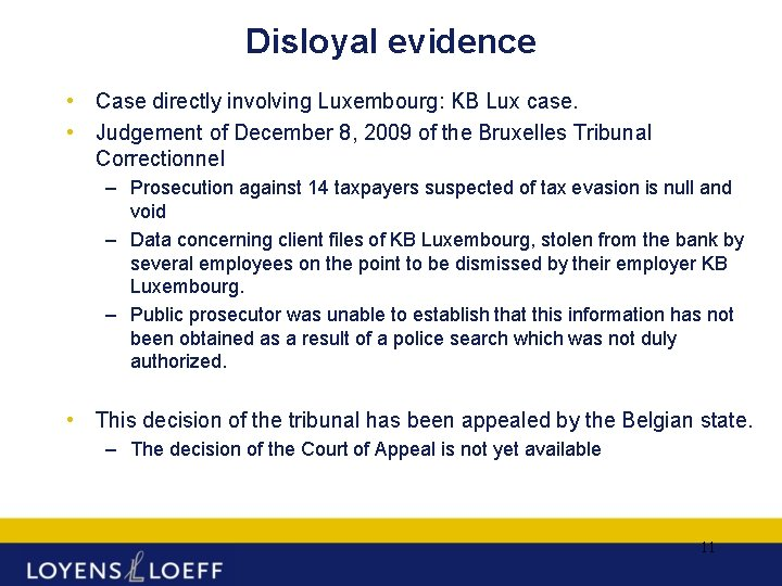 Disloyal evidence • Case directly involving Luxembourg: KB Lux case. • Judgement of December