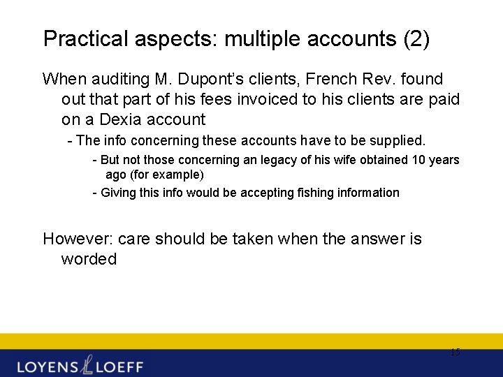 Practical aspects: multiple accounts (2) When auditing M. Dupont's clients, French Rev. found out