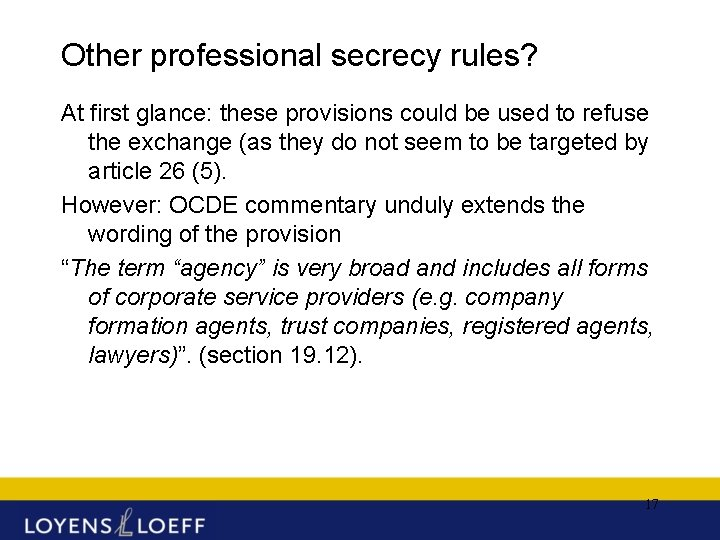 Other professional secrecy rules? At first glance: these provisions could be used to refuse