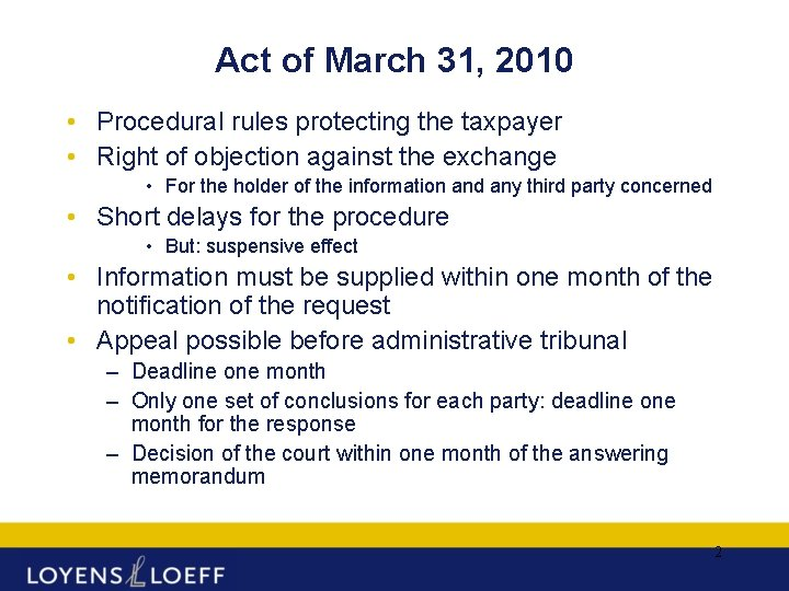 Act of March 31, 2010 • Procedural rules protecting the taxpayer • Right of