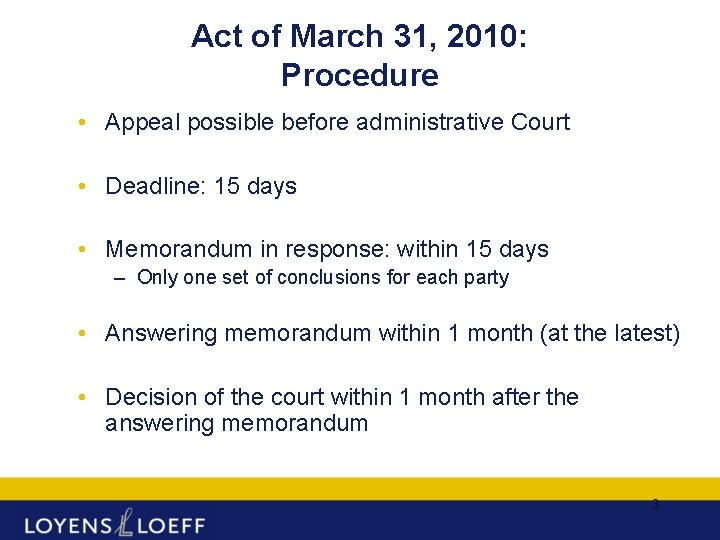 Act of March 31, 2010: Procedure • Appeal possible before administrative Court • Deadline:
