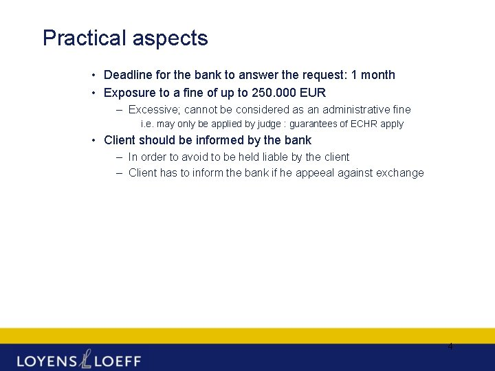 Practical aspects • Deadline for the bank to answer the request: 1 month •