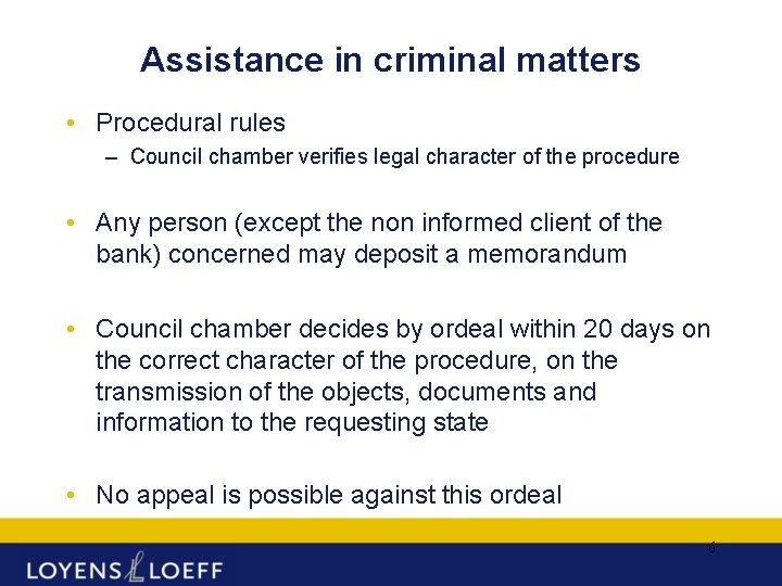 Assistance in criminal matters • Procedural rules – Council chamber verifies legal character of