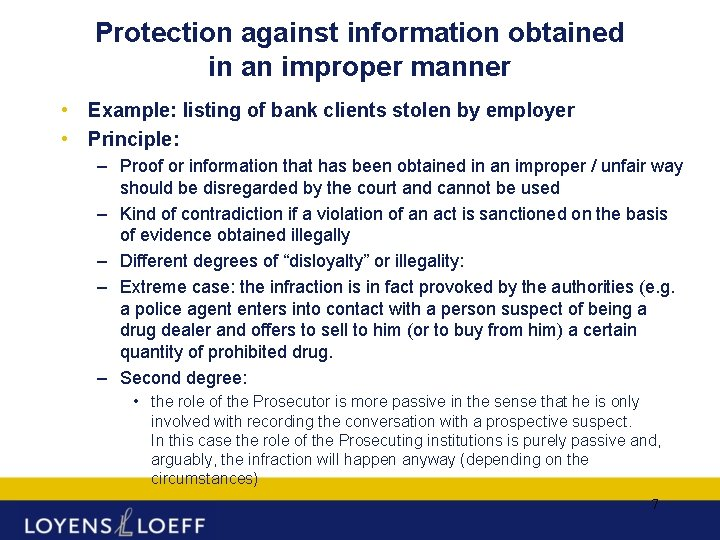 Protection against information obtained in an improper manner • Example: listing of bank clients