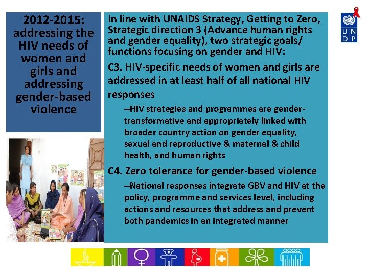 2012 -2015: addressing the HIV needs of women and girls and addressing gender-based violence