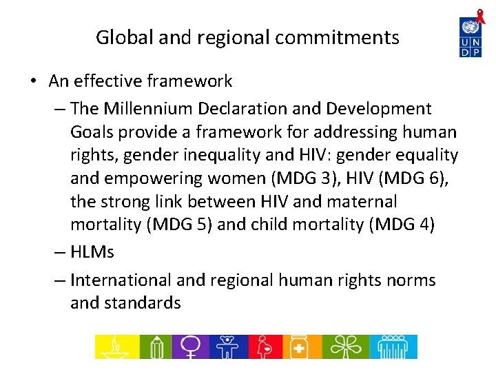 Global and regional commitments • An effective framework – The Millennium Declaration and Development