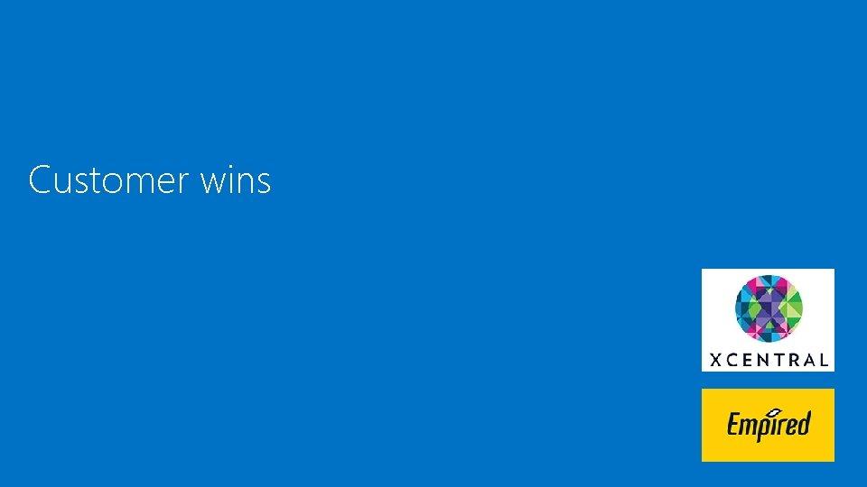 Customer wins