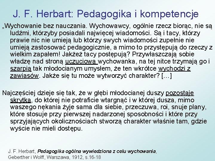 """J. F. Herbart: Pedagogika i kompetencje """"Wychowanie bez nauczania. Wychowawcy, ogólnie rzecz biorąc, nie"""