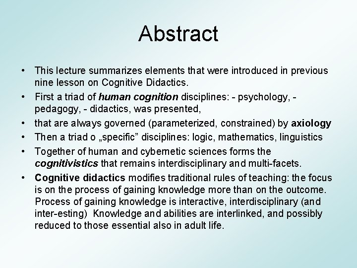 Abstract • This lecture summarizes elements that were introduced in previous nine lesson on