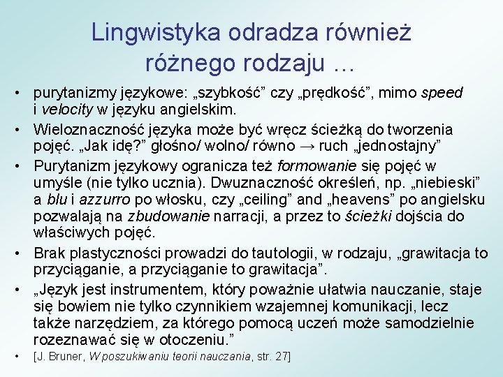 """Lingwistyka odradza również różnego rodzaju … • purytanizmy językowe: """"szybkość"""" czy """"prędkość"""", mimo speed"""