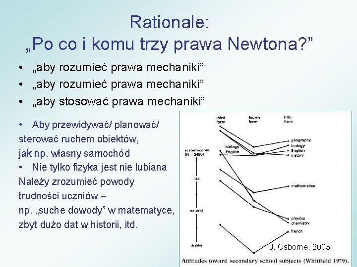 """Rationale: """"Po co i komu trzy prawa Newtona? """" • """"aby rozumieć prawa mechaniki"""""""