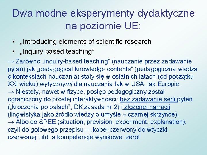 """Dwa modne eksperymenty dydaktyczne na poziomie UE: • """"Introducing elements of scientific research •"""