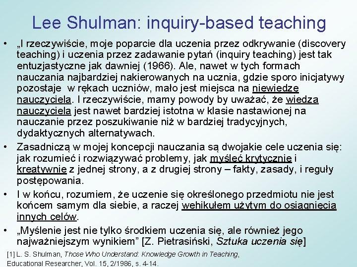 """Lee Shulman: inquiry-based teaching • """"I rzeczywiście, moje poparcie dla uczenia przez odkrywanie (discovery"""