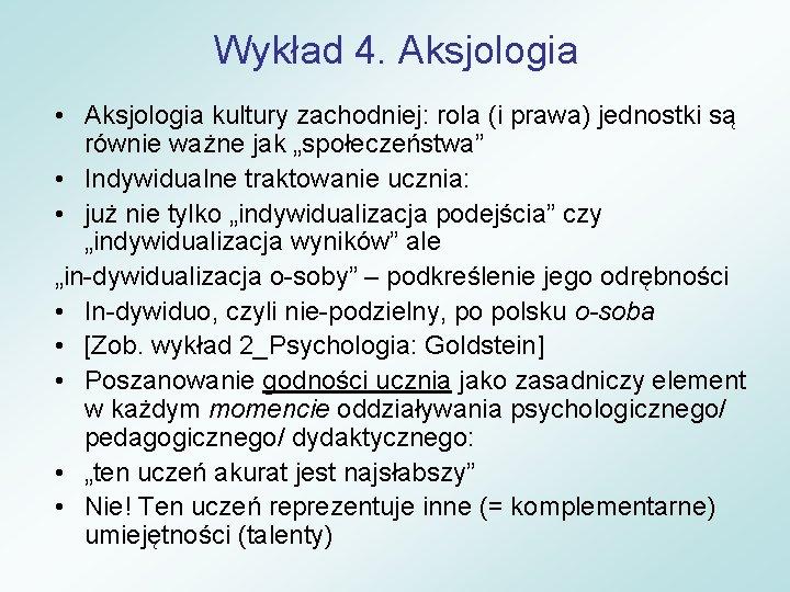 Wykład 4. Aksjologia • Aksjologia kultury zachodniej: rola (i prawa) jednostki są równie ważne