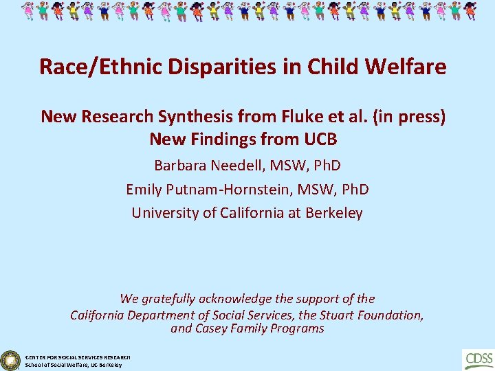 Race/Ethnic Disparities in Child Welfare New Research Synthesis from Fluke et al. (in press)