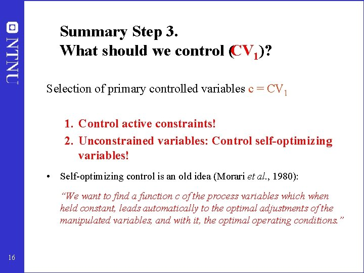Summary Step 3. What should we control (CV 1)? Selection of primary controlled variables