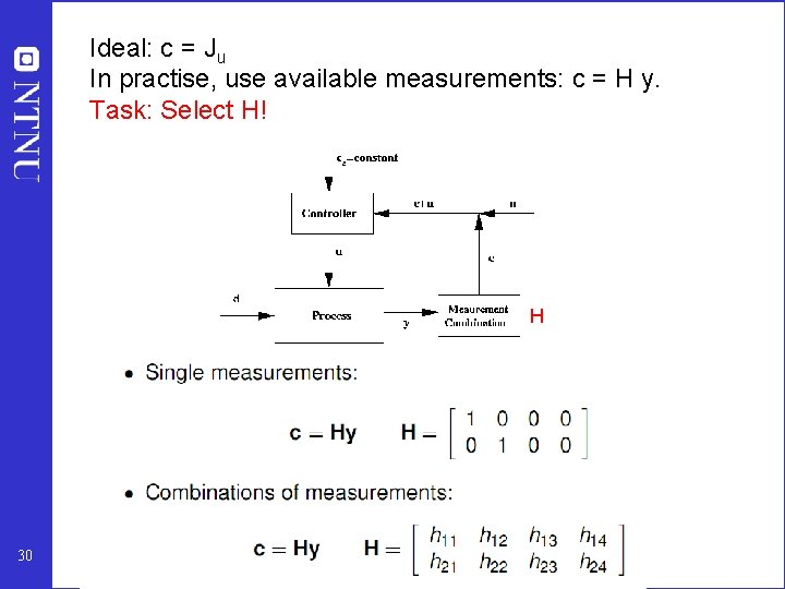 Ideal: c = Ju In practise, use available measurements: c = H y. Task: