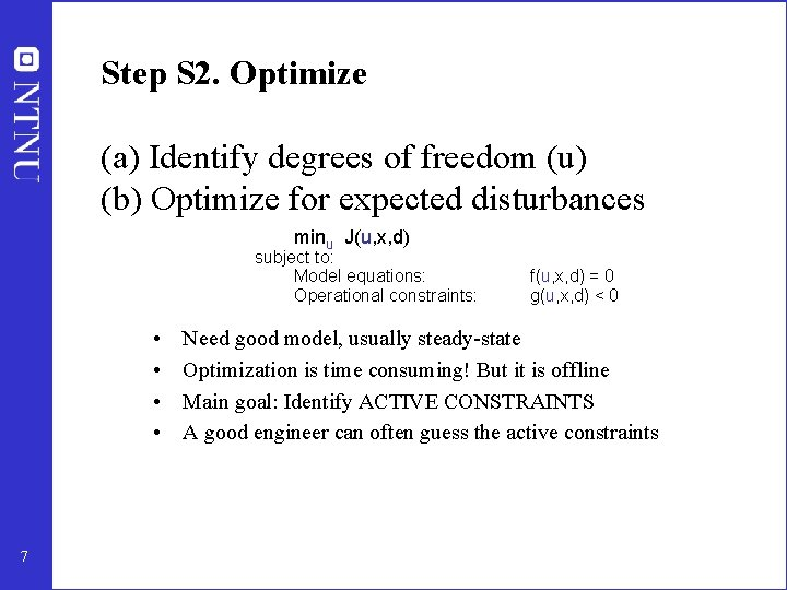 Step S 2. Optimize (a) Identify degrees of freedom (u) (b) Optimize for expected