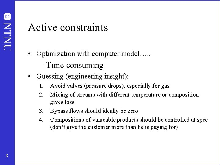 Active constraints • Optimization with computer model…. . – Time consuming • Guessing (engineering