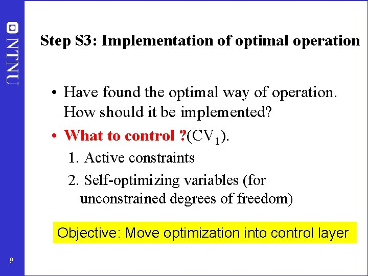 Step S 3: Implementation of optimal operation • Have found the optimal way of
