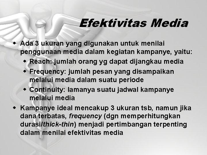 Efektivitas Media w Ada 3 ukuran yang digunakan untuk menilai penggunaan media dalam kegiatan