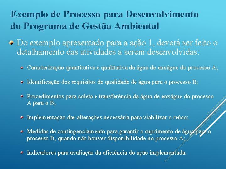 Exemplo de Processo para Desenvolvimento do Programa de Gestão Ambiental Do exemplo apresentado para