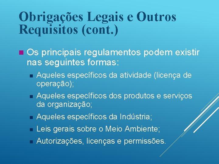 Obrigações Legais e Outros Requisitos (cont. ) n Os principais regulamentos podem existir nas