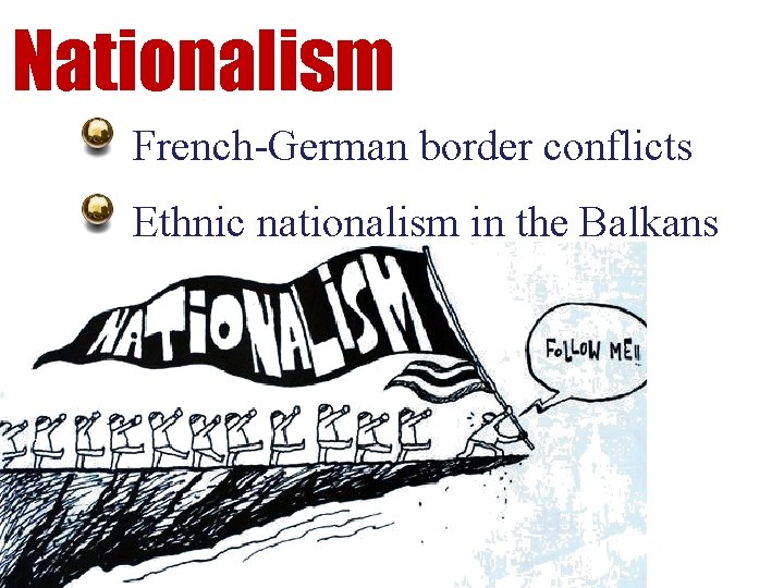Nationalism French-German border conflicts Ethnic nationalism in the Balkans