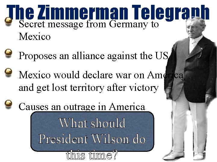 The Zimmerman Telegraph Secret message from Germany to Mexico Proposes an alliance against the