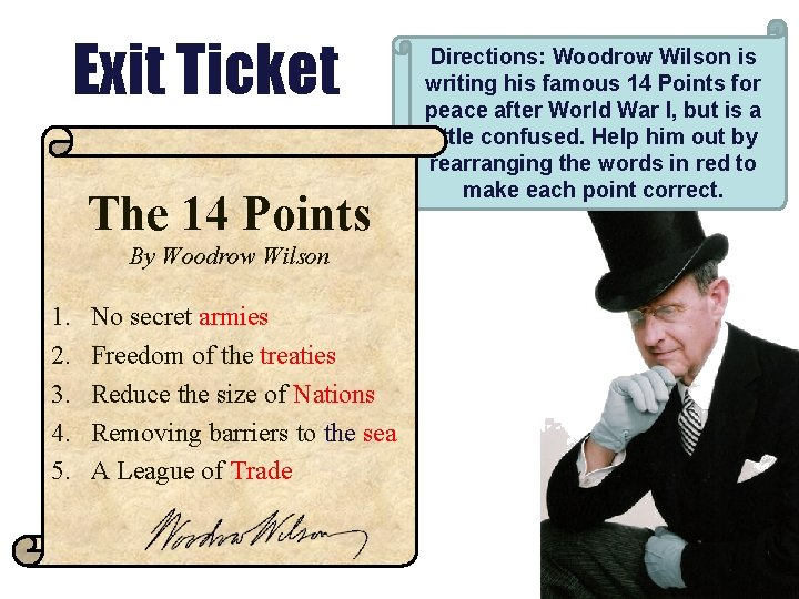 Exit Ticket The 14 Points By Woodrow Wilson 1. 2. 3. 4. 5. No