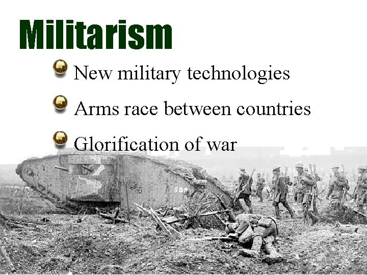 Militarism New military technologies Arms race between countries Glorification of war