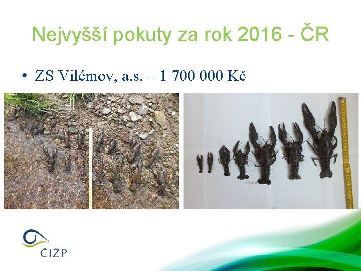 Nejvyšší pokuty za rok 2016 - ČR • ZS Vilémov, a. s. – 1