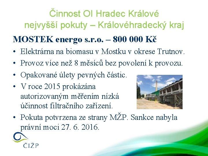 Činnost OI Hradec Králové nejvyšší pokuty – Královéhradecký kraj MOSTEK energo s. r. o.