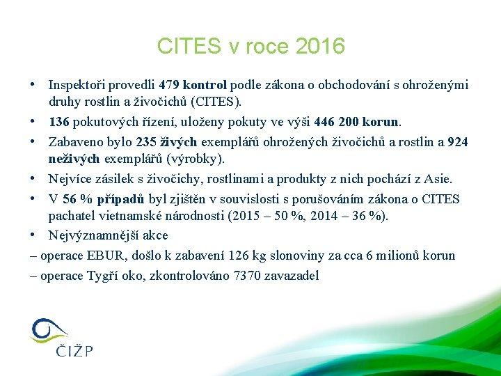 CITES v roce 2016 • Inspektoři provedli 479 kontrol podle zákona o obchodování s