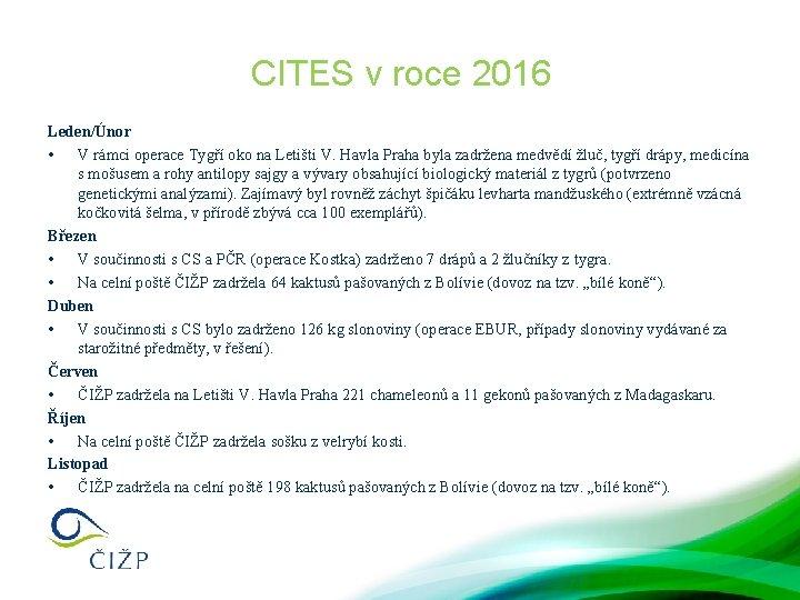 CITES v roce 2016 Leden/Únor • V rámci operace Tygří oko na Letišti V.