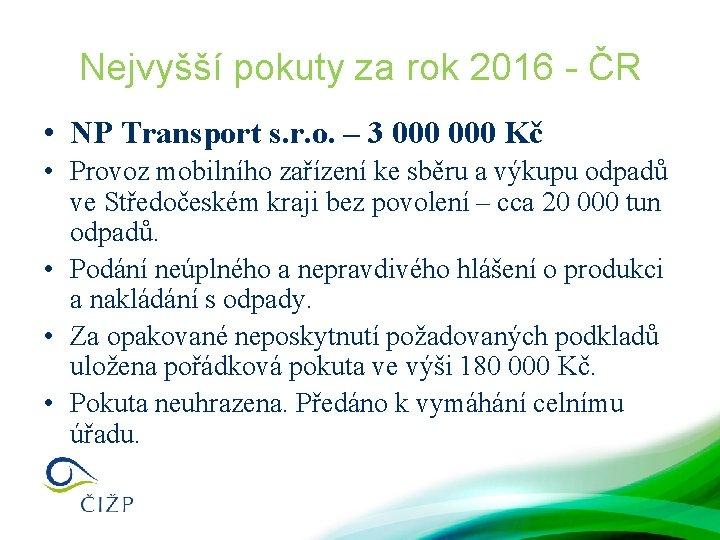 Nejvyšší pokuty za rok 2016 - ČR • NP Transport s. r. o. –