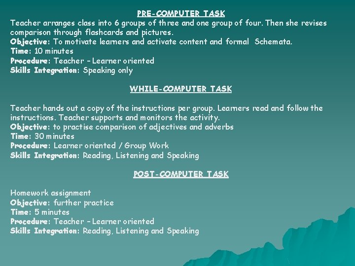 PRE-COMPUTER TASK Teacher arranges class into 6 groups of three and one group of