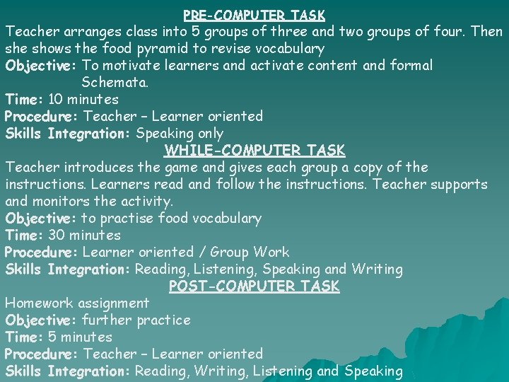 PRE-COMPUTER TASK Teacher arranges class into 5 groups of three and two groups of