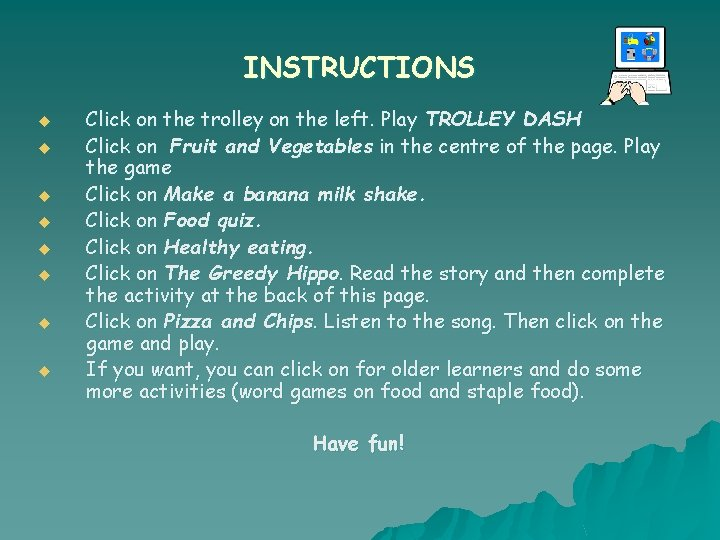 INSTRUCTIONS u u u u Click on the trolley on the left. Play TROLLEY