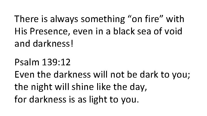 """There is always something """"on fire"""" with His Presence, even in a black sea"""