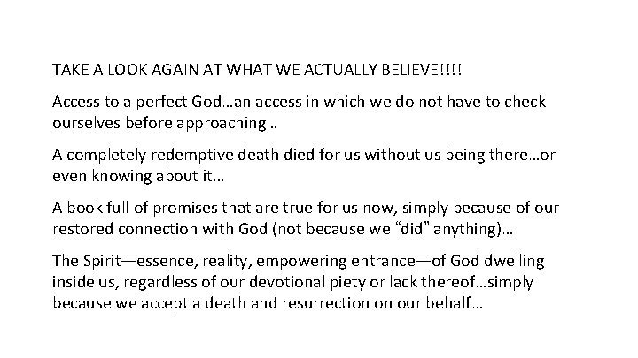 TAKE A LOOK AGAIN AT WHAT WE ACTUALLY BELIEVE!!!! Access to a perfect God…an