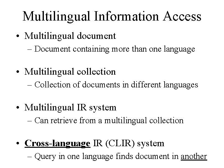 Multilingual Information Access • Multilingual document – Document containing more than one language •